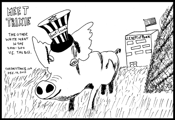 Meet Trixie  (the pig). The other white meat in the 2010-2011 U.S. Tax Bill. Pictured in the backround is a building with this text on it: U.S. Dept. of Pork. from TheDailyDose.com