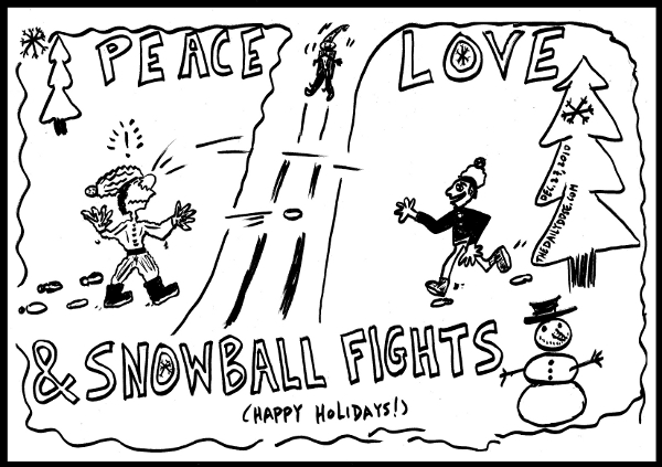 Peace Love and Snowball Fights. Happy Holidays! from TheDailyDose.com
