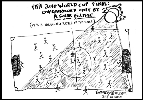 FIFA 2010 World Cup Final: Overshadowed only by a Solar Eclipse. {It's a Heavenly Battle of the Balls.} TheDailyDose.com .