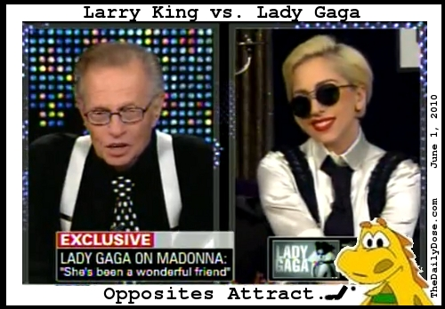 Larry King vs. Lady  Gaga. Opposites Attract. TheDailyDose.com .