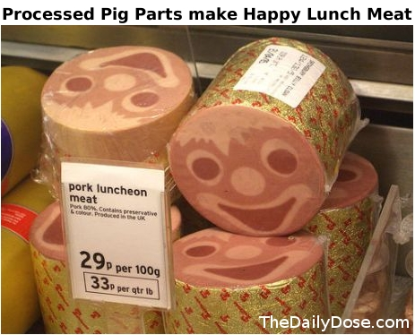 Happy Lunch Meat - a  byproduct of Processed Pig Parts.