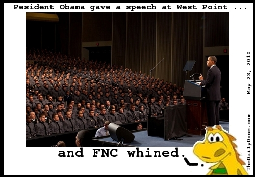 President Obama gave a  speech at West Point ... and FNC whined. TheDailyDose.com .