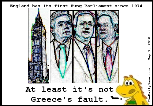 England  has its first Hung Parliament since 1974. At least it's not Greece's fault. TheDailyDose.com .