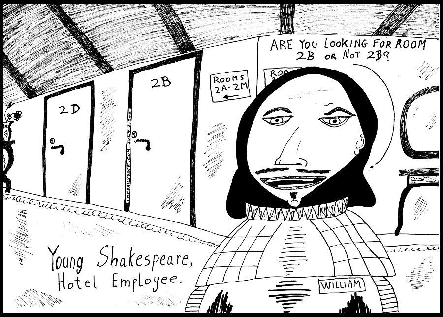 shakespeare cartoon panel of young william hotel employee asking guest if they want room 2b or not 2b - line drawing art ink on paper 2011 july 2 , from laughzilla for TheDailyDose.com