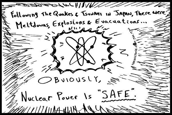 cartoon about the safety of atomic power plants following the devastating earthquake and tsunami in 2011 in japan, from laughzilla for TheDailyDose.com