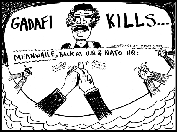 cartoon about lybian leader muammar ghaddafi and the un and nato talking shops, from laughzilla for TheDailyDose.com