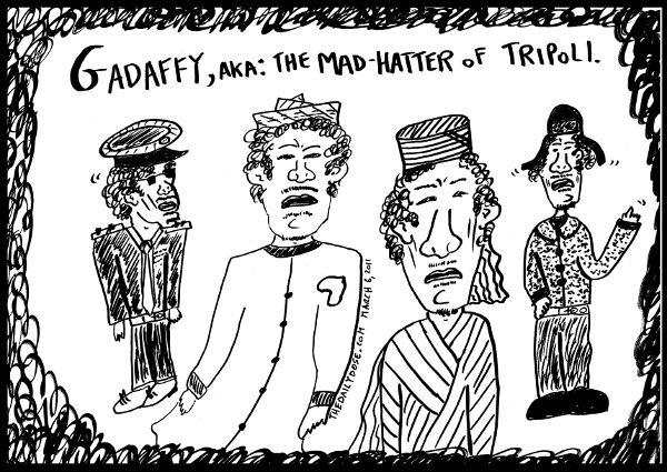 2011-march-7--gadaffy-mad-hatter-of-tripoli-600x425