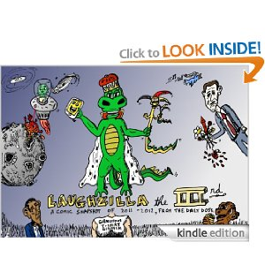 Get The Daily Dose's ebook: Laughzilla the Third - A Funny Stuff Collection of 101 Cartoons from TheDailyDose.com. Click here to get the e-book on Amazon kdp.